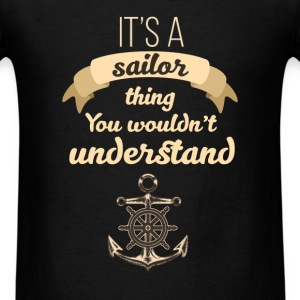 Sailor - It's a sailor thing you wouldn't understa - Men's T-Shirt