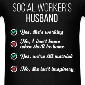 Social Worker's Husband - Yes, she's working. No,  - Men's T-Shirt