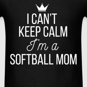 Softball Mom - I can't keep calm I'm a softball mo - Men's T-Shirt