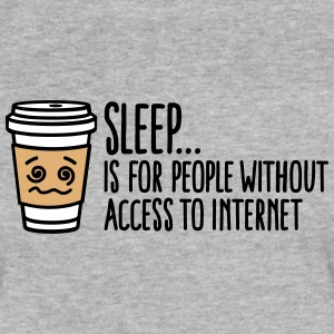Sleep is for people without access to internet T-Shirts - Fitted Cotton/Poly T-Shirt by Next Level