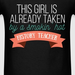 History Teacher - Sorry this girls is already take - Men's T-Shirt