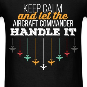 Aircraft Commander - Keep calm and let the Aircraf - Men's T-Shirt