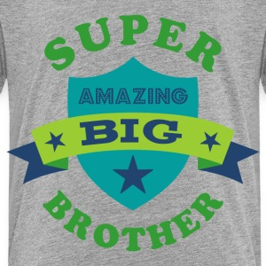 Super Amazing Big Brother Baby & Toddler Shirts - Toddler Premium T-Shirt