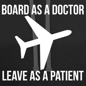 BOARD AS A DOCTOR LEAVE AS A PATIENT plane graphic Hoodies - Contrast Hoodie