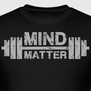 Mind Over Matter T-Shirts - Men's T-Shirt