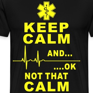 keep calm no that calm - Men's Premium T-Shirt