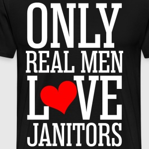 Only Real Men Love Janitor T-Shirts - Men's Premium T-Shirt