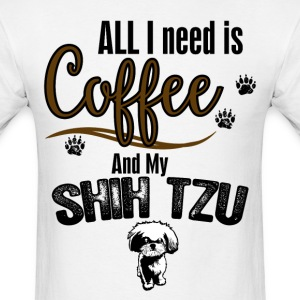 All I need is Coffee and myb Shih Tzu T-Shirts - Men's T-Shirt