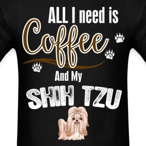 All I need is Coffee and my Shih Tzu T-Shirts - Men's T-Shirt