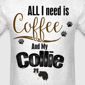 All I need is Coffee and myCollie T-Shirts - Men's T-Shirt