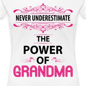 Never Underestimate The Power Of The Grandma T-Shirts - Women's Premium T-Shirt