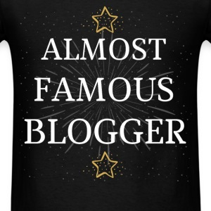 Blogger - Almost Famous Blogger - Men's T-Shirt