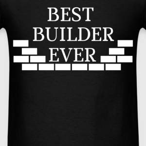 Builder - Best builder ever - Men's T-Shirt