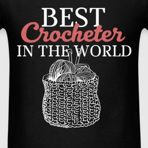 Crocheter - Best Crocheter in the world - Men's T-Shirt