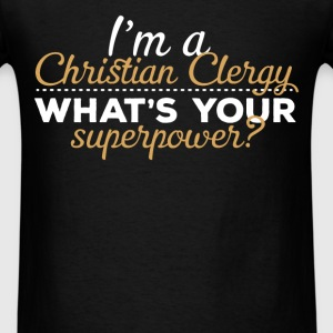 Christian Clergy - I am a Christian Clergy What's  - Men's T-Shirt