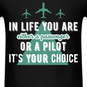 Inspiration - In life you are either a passenger o - Men's T-Shirt
