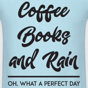 Coffee Books and Rain T-Shirts - Men's T-Shirt