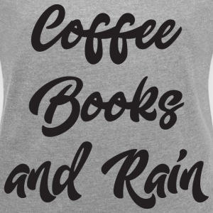 Coffee Books and Rain T-Shirts - Women´s Roll Cuff T-Shirt