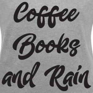 Coffee Books and Rain T-Shirts - Women´s Rolled Sleeve Boxy T-Shirt