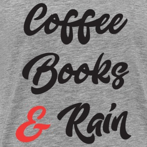 Coffee Books and Rain T-Shirts - Men's Premium T-Shirt