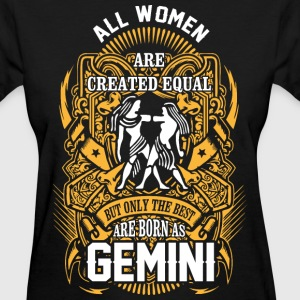 All Women are Created Equal But only the best are  - Women's T-Shirt