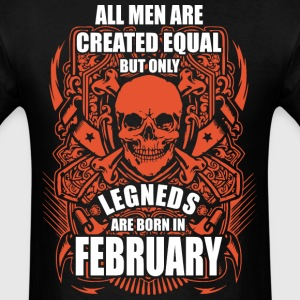 All Men are Created Equal But Only Legends are Bor - Men's T-Shirt