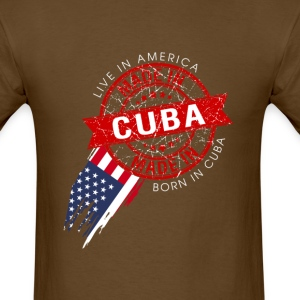 I was born cuba, i live in usa now - Men's T-Shirt