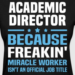 Academic Director - Women's T-Shirt