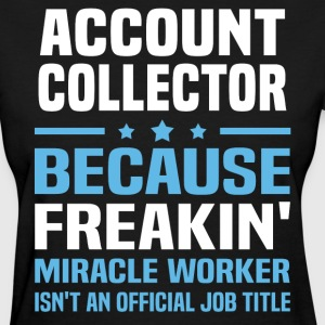 Account Collector - Women's T-Shirt