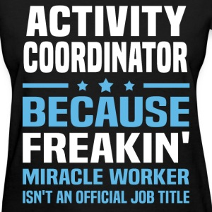 Activity Coordinator - Women's T-Shirt
