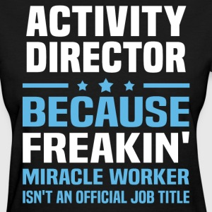 Activity Director - Women's T-Shirt