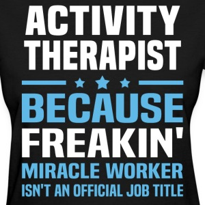 Activity Therapist - Women's T-Shirt