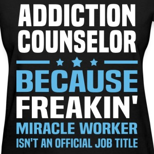 Addiction Counselor - Women's T-Shirt