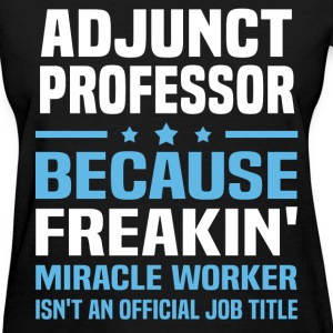 Adjunct Professor - Women's T-Shirt