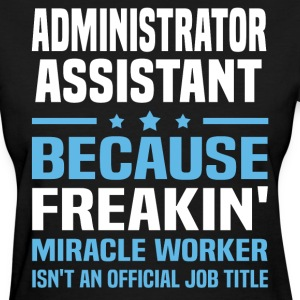 Administrator Assistant - Women's T-Shirt