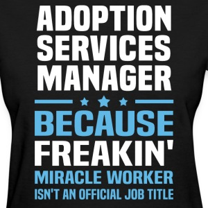 Adoption Services Manager - Women's T-Shirt