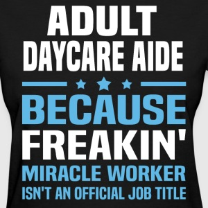 Adult Daycare Aide - Women's T-Shirt