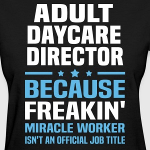 Adult Daycare Director - Women's T-Shirt