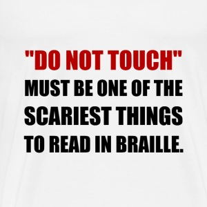 Do Not Touch Braille - Men's Premium T-Shirt