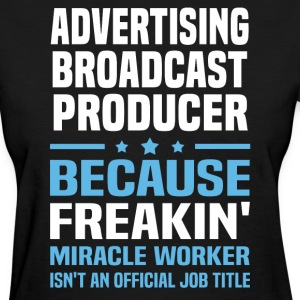 Advertising Broadcast Producer - Women's T-Shirt