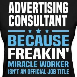 Advertising Consultant - Women's T-Shirt