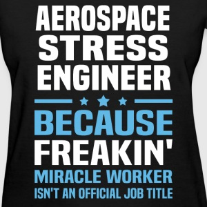 Aerospace Stress Engineer - Women's T-Shirt