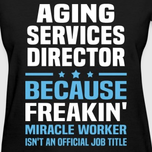 Aging Services Director - Women's T-Shirt