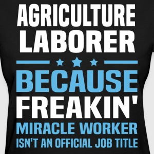 Agriculture Laborer - Women's T-Shirt
