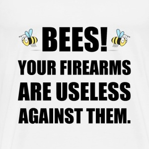 Bee Firearms Useless - Men's Premium T-Shirt