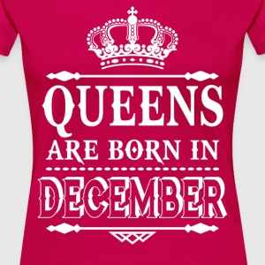 Queens are born in December  - Women's Premium T-Shirt
