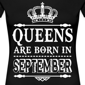 Queens are born in September  - Women's Premium T-Shirt