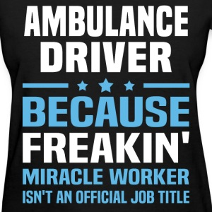 Ambulance Driver - Women's T-Shirt