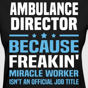 Ambulance Director - Women's T-Shirt