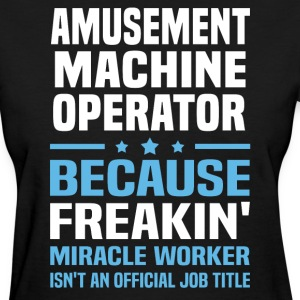 Amusement Machine Operator - Women's T-Shirt